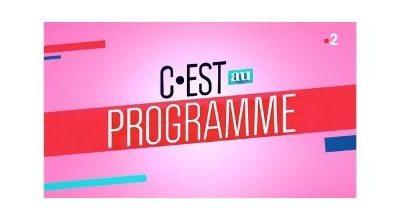 C'est au programme – France 2